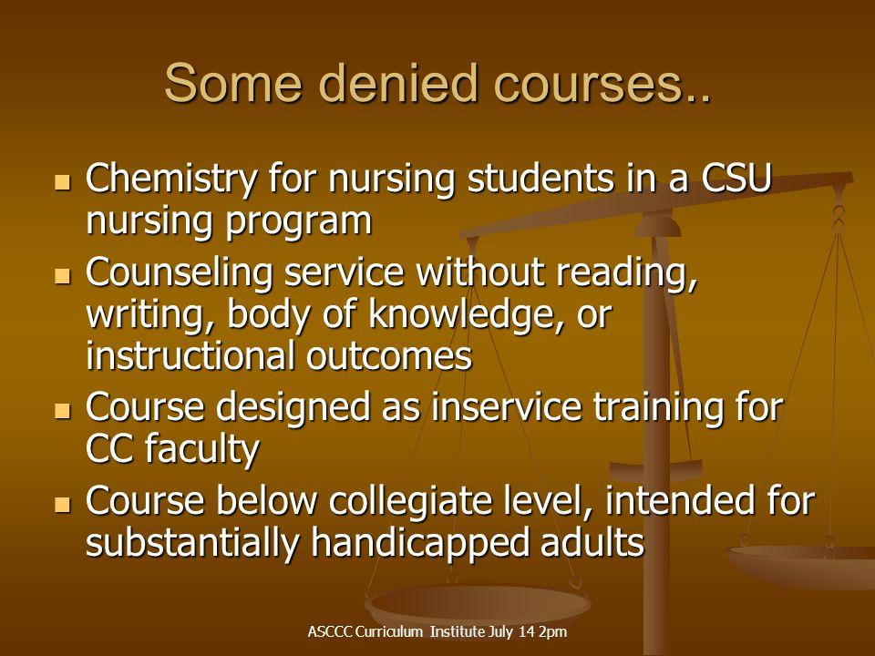 ASCCC Curriculum Institute July 14 2pm Some denied courses..