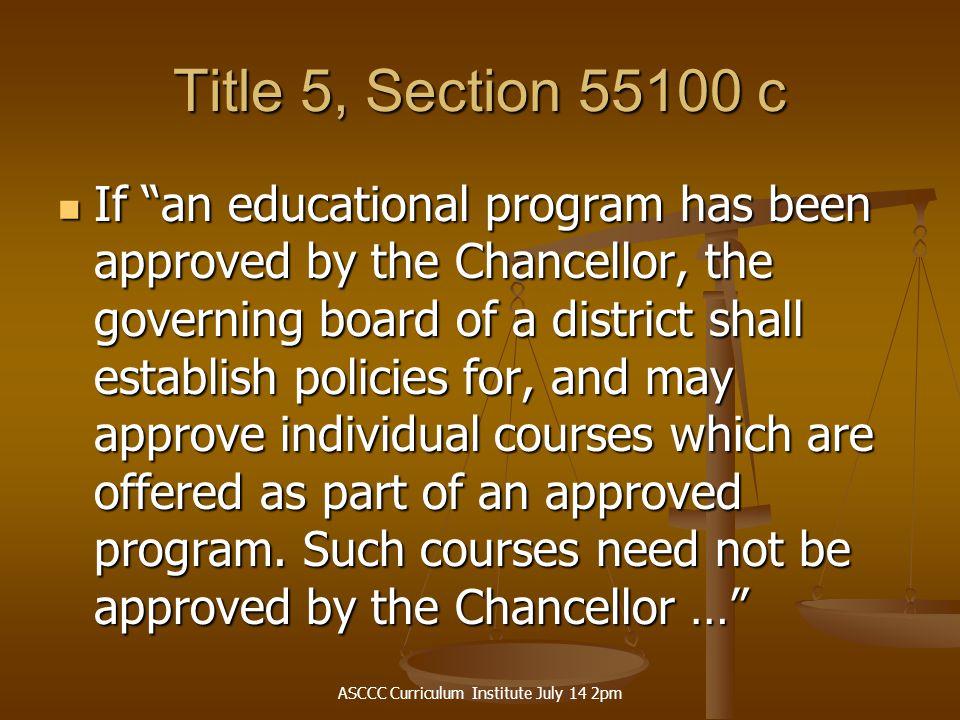 ASCCC Curriculum Institute July 14 2pm No policy.