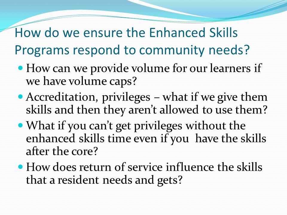 How do we ensure the Enhanced Skills Programs respond to community needs.
