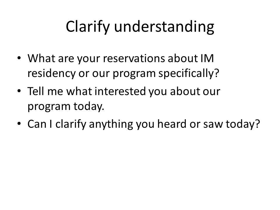Clarify understanding What are your reservations about IM residency or our program specifically.
