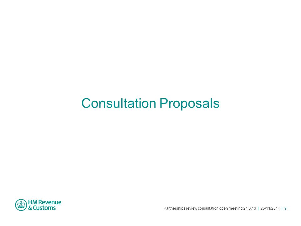 Partnerships review consultation open meeting 21.6.13 | 25/11/2014 | 9 Consultation Proposals