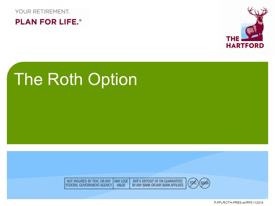 P-PFLROTH-PRES-all RPS 112818 The Roth Option