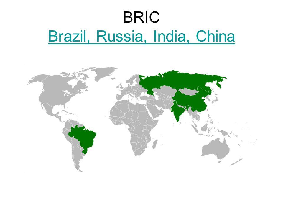 BRIC Brazil, Russia, India, China Brazil, Russia, India, China