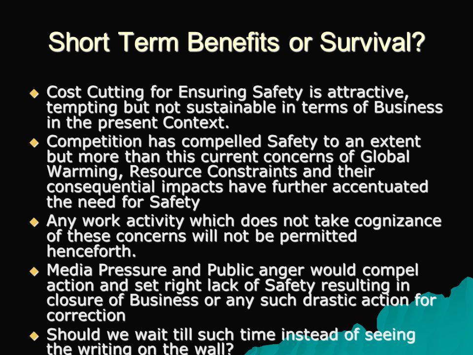 Short Term Benefits or Survival.