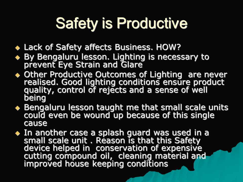 Safety is Productive  Lack of Safety affects Business.