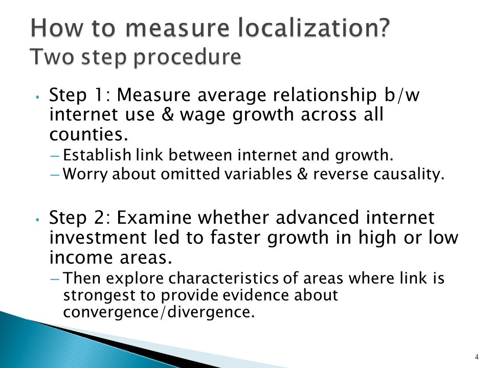 Step 1: Measure average relationship b/w internet use & wage growth across all counties.