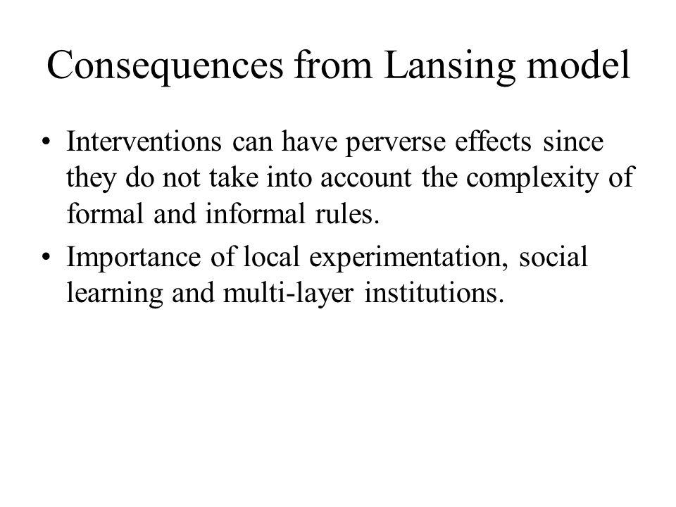 Consequences from Lansing model Interventions can have perverse effects since they do not take into account the complexity of formal and informal rules.