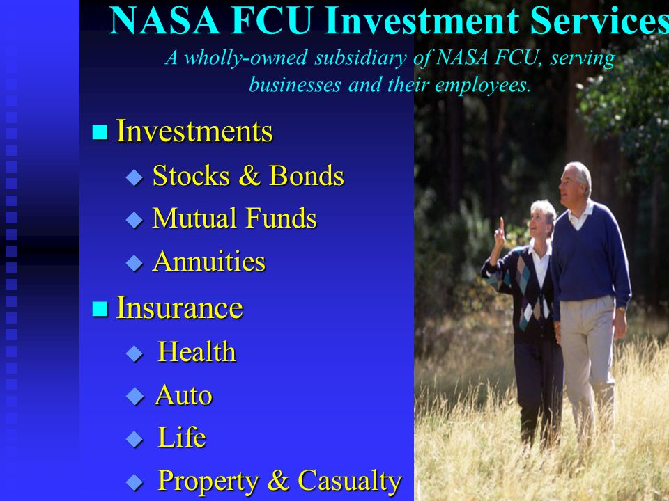 NASA FCU Investment Services A wholly-owned subsidiary of NASA FCU, serving businesses and their employees.