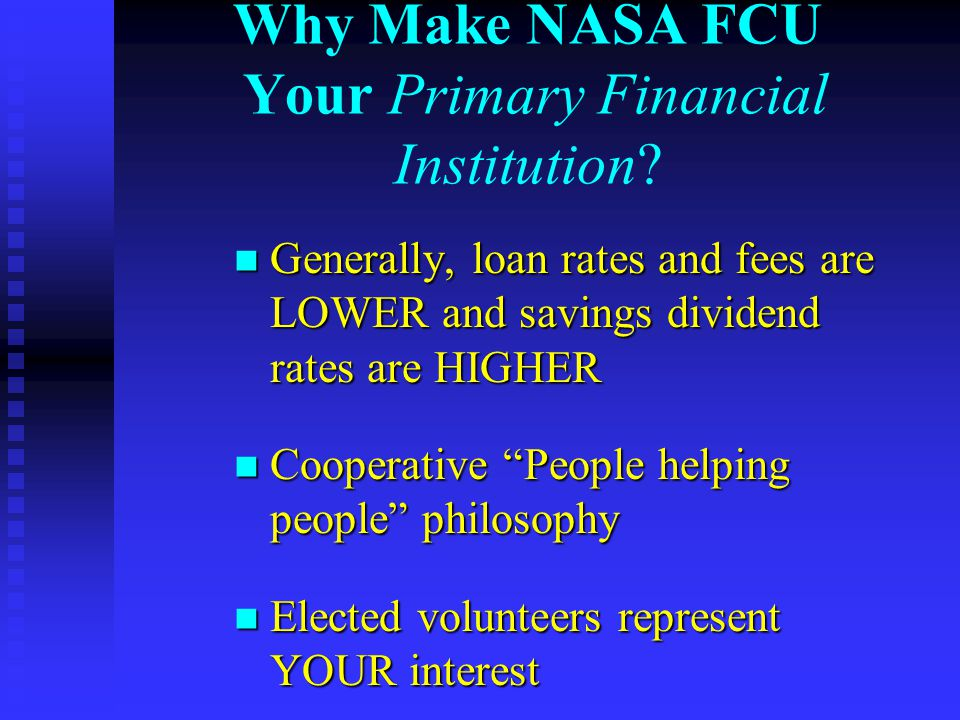 Why Make NASA FCU Your Primary Financial Institution.