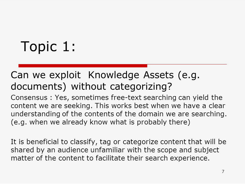 7 Topic 1: Can we exploit Knowledge Assets (e.g. documents) without categorizing.