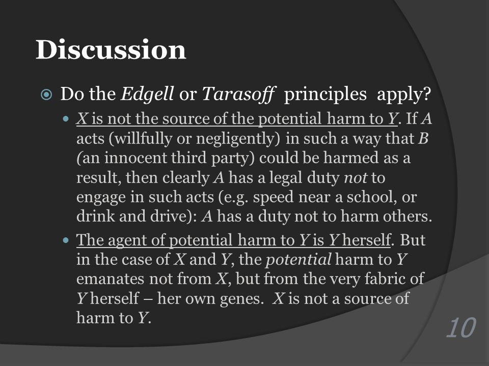 Discussion  Do the Edgell or Tarasoff principles apply.