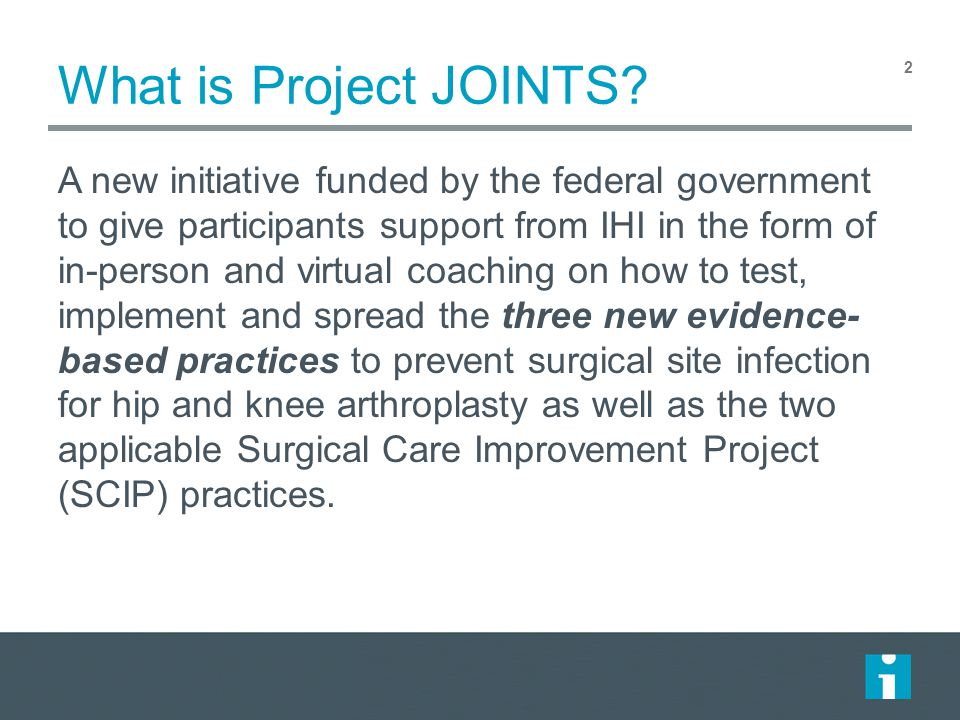 What is Project JOINTS? A new initiative funded by the federal government to give participants support from IHI in the form of in-person and virtual c