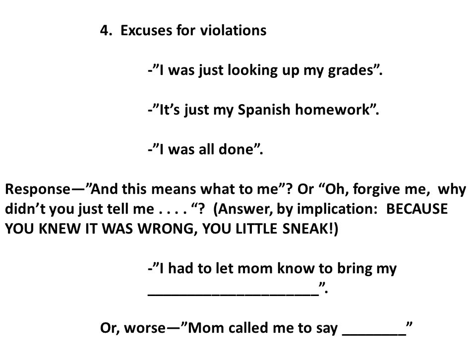 4. Excuses for violations - I was just looking up my grades .