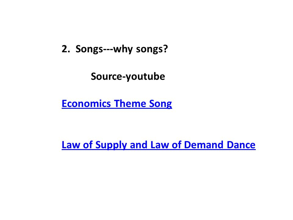 2. Songs---why songs.