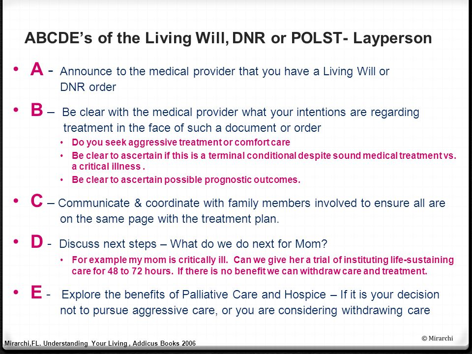 ABCDE's of the Living Will, DNR or POLST- Layperson A - Announce to the medical provider that you have a Living Will or DNR order B – Be clear with th