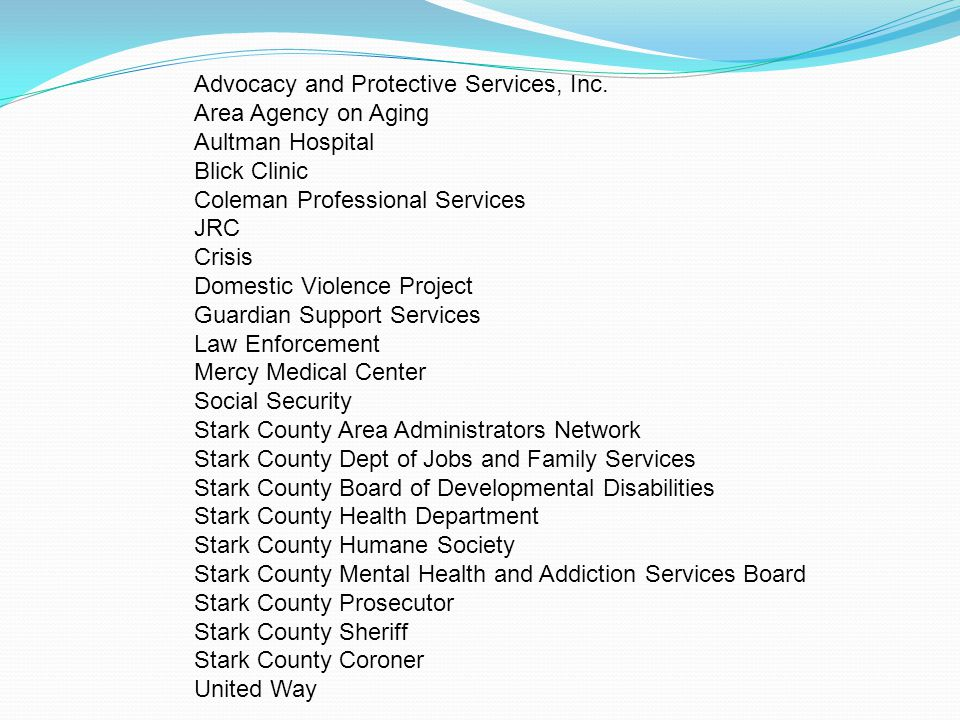 Advocacy and Protective Services, Inc. Area Agency on Aging Aultman Hospital Blick Clinic Coleman Professional Services JRC Crisis Domestic Violence P