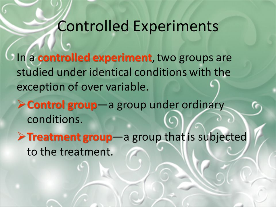 Controlled Experiments controlled experiment In a controlled experiment, two groups are studied under identical conditions with the exception of over