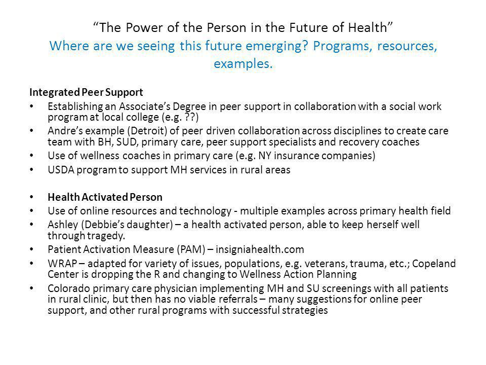The Power of the Person in the Future of Health What does this mean for leading for the future.