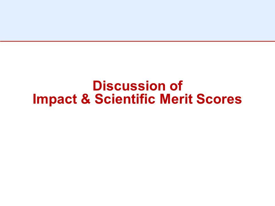 Discussion of Impact & Scientific Merit Scores