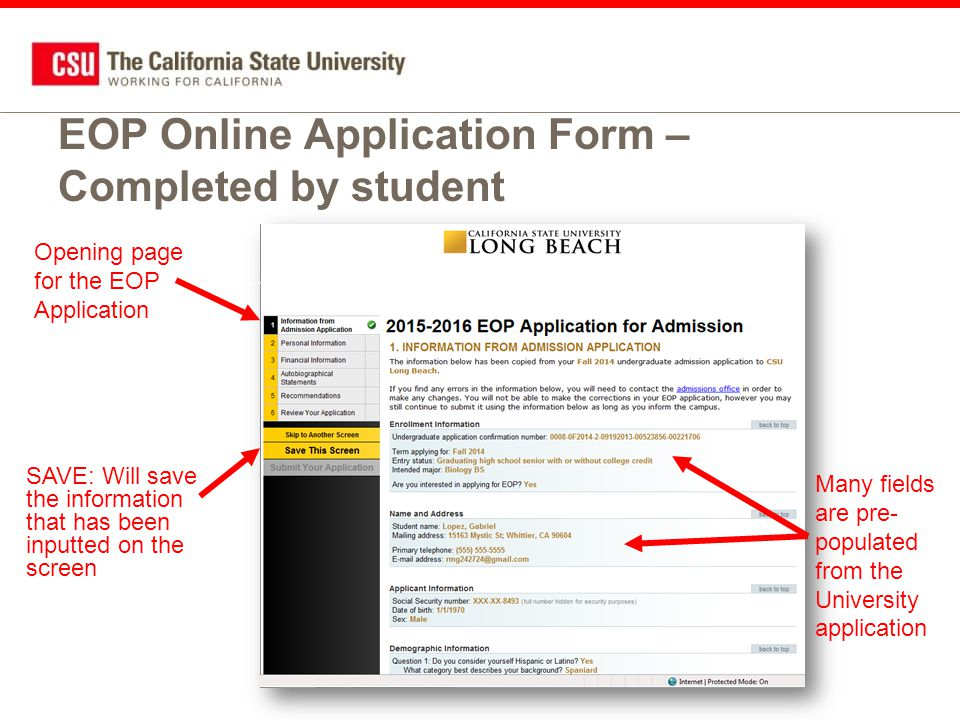 EOP Online Application Form – Completed by student Opening page for the EOP Application Many fields are pre- populated from the University application SAVE: Will save the information that has been inputted on the screen