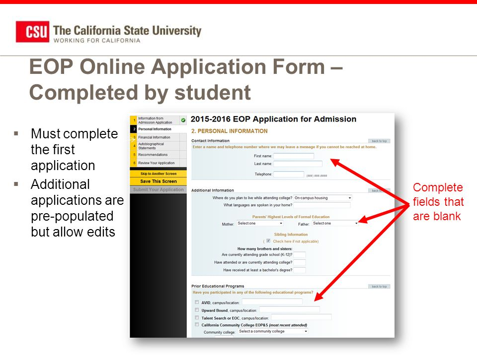 EOP Online Application Form – Completed by student  Must complete the first application  Additional applications are pre-populated but allow edits Complete fields that are blank