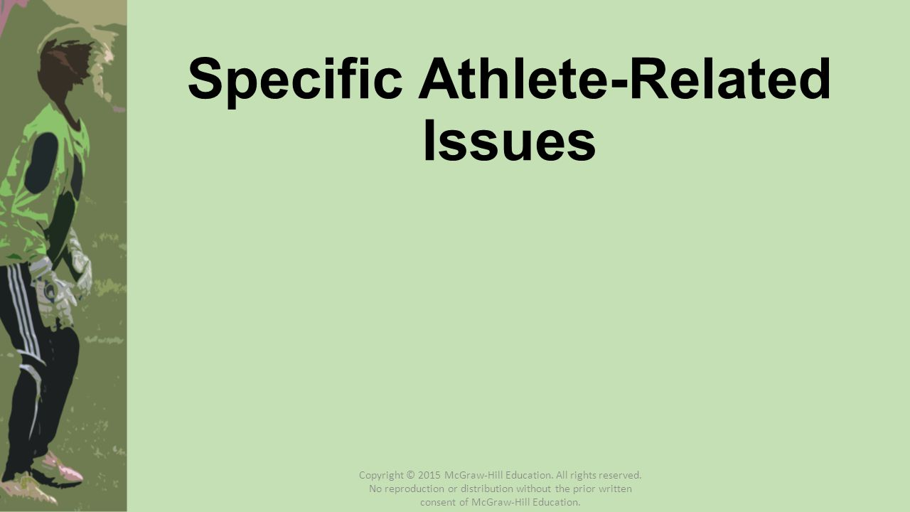 Specific Athlete-Related Issues Copyright © 2015 McGraw-Hill Education.