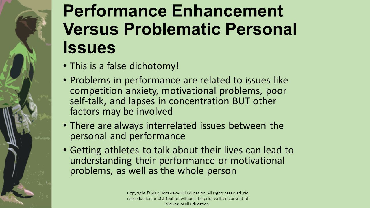 Performance Enhancement Versus Problematic Personal Issues This is a false dichotomy.