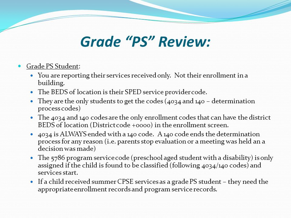 Grade PS Review: Grade PS Student: You are reporting their services received only.