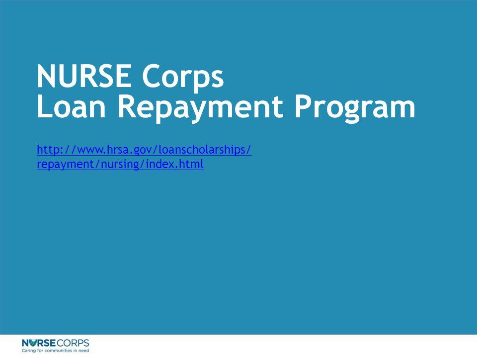 http://www.hrsa.gov/loanscholarships/ repayment/nursing/index.html NURSE Corps Loan Repayment Program