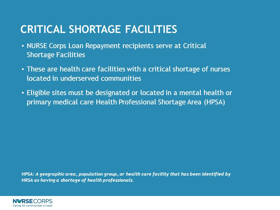 Learn more and how to apply at: http://www.hrsa.gov/loanscholarships/ repayment/nursing/index.html