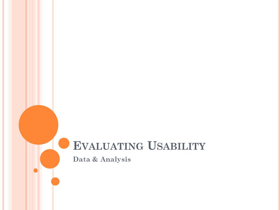 E VALUATING U SABILITY Data & Analysis
