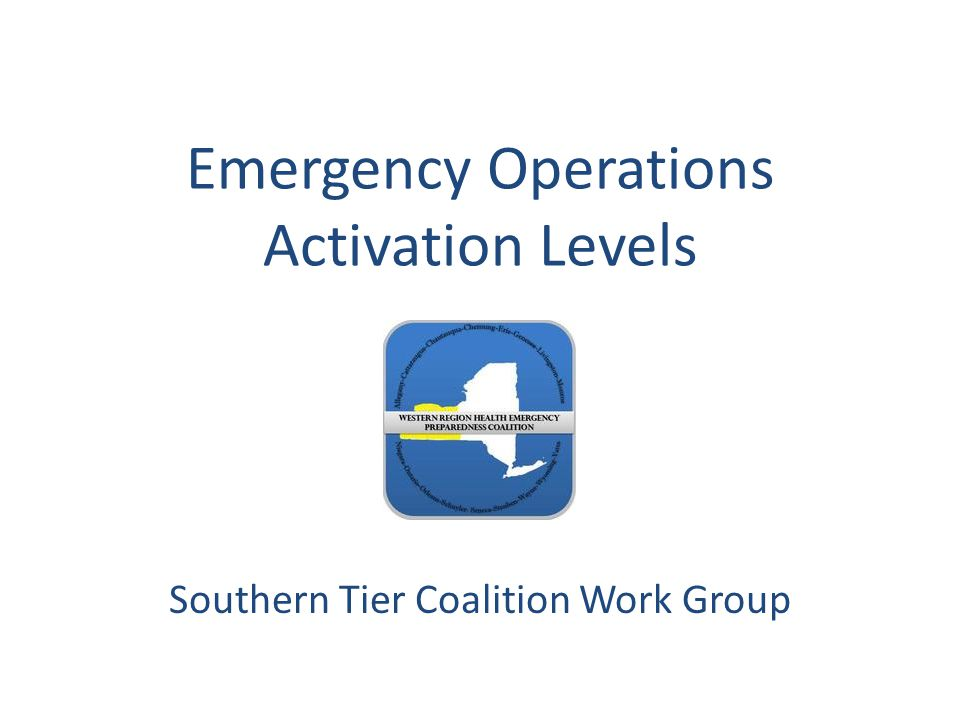 Emergency Operations Activation Levels Southern Tier Coalition Work Group