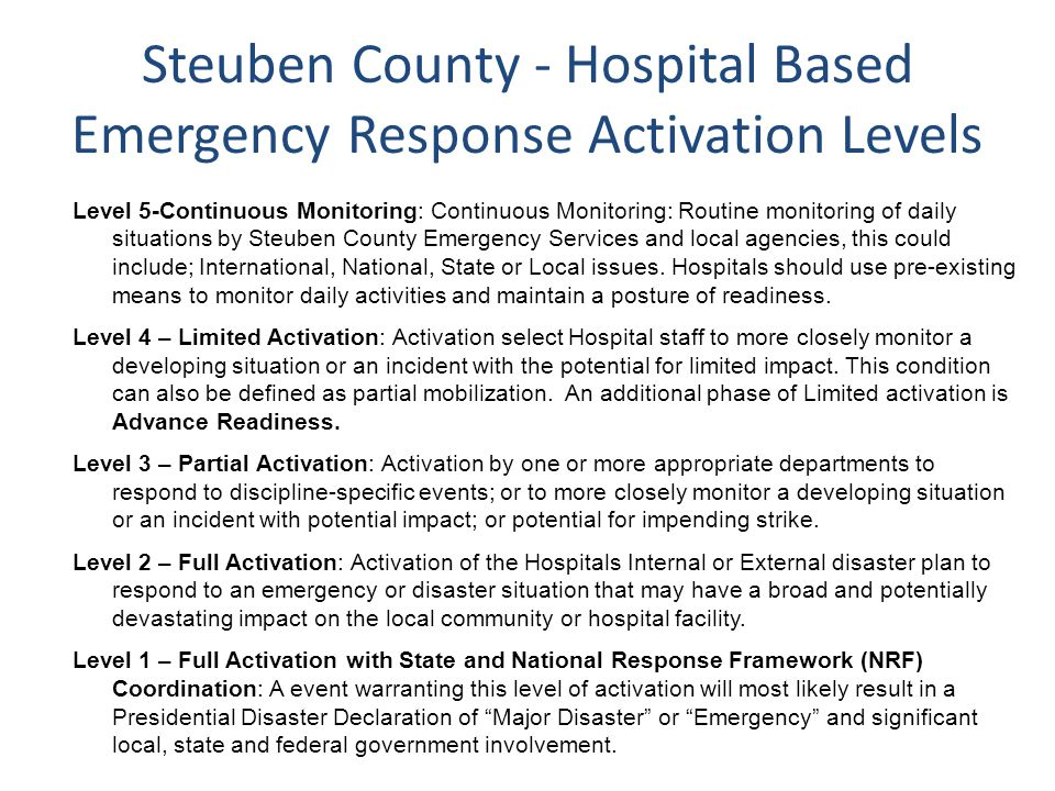 Steuben County - Hospital Based Emergency Response Activation Levels Level 5-Continuous Monitoring: Continuous Monitoring: Routine monitoring of daily