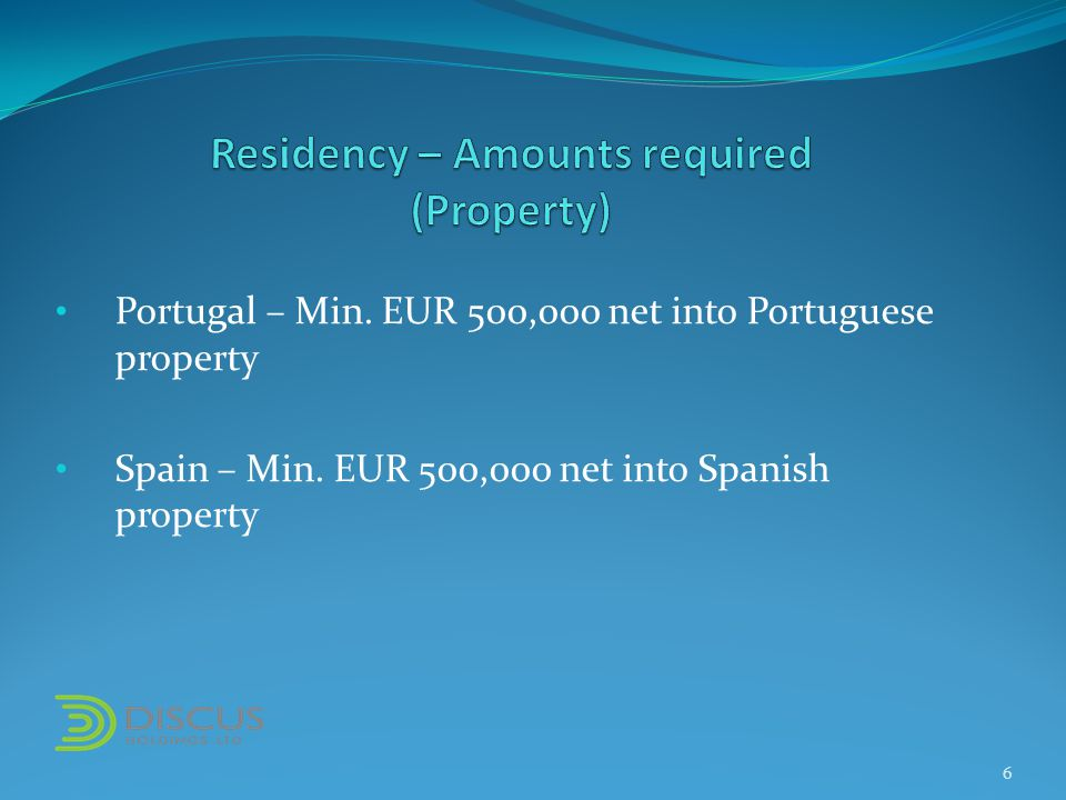Portugal – Min. EUR 500,000 net into Portuguese property Spain – Min.