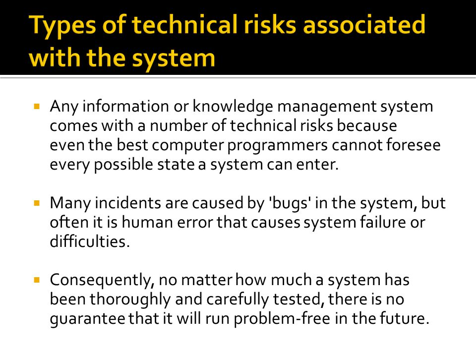  A team of technical specialists should be able to answer the following questions:  Are the risks interrelated.