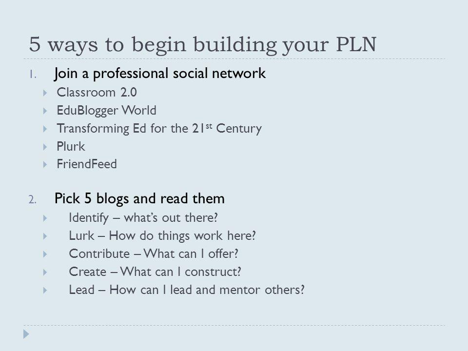 5 ways to begin building your PLN 1.