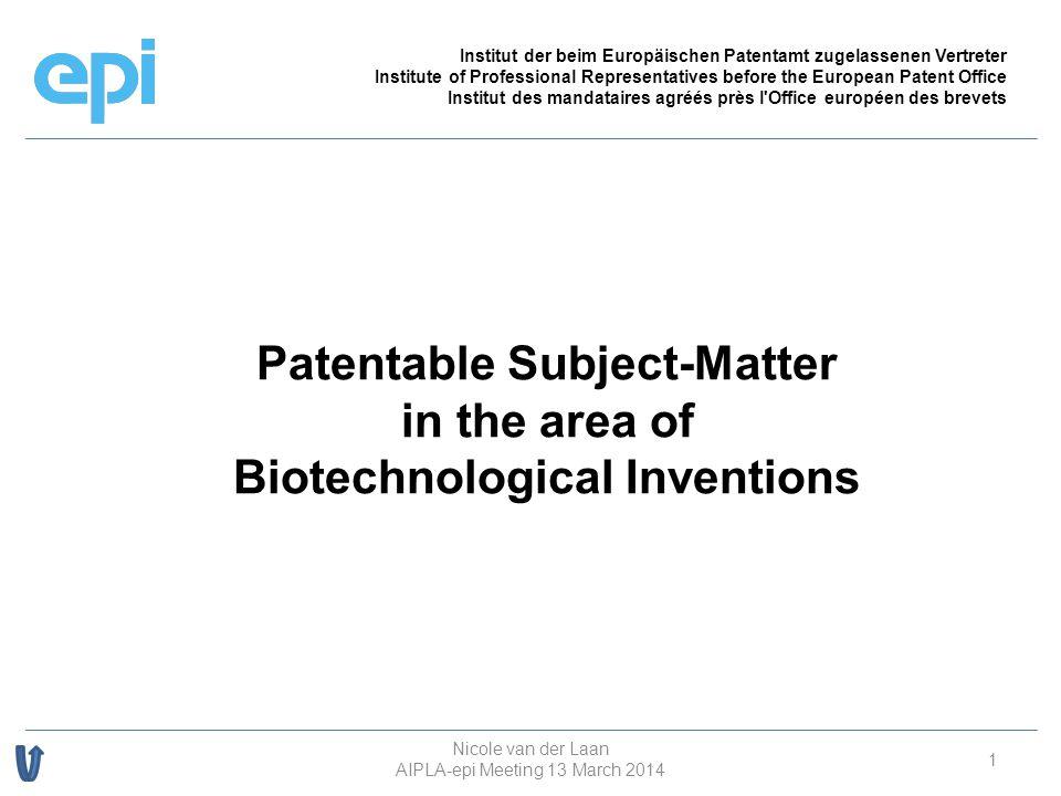 Agenda 2 Patentability of Plants: – –Legal Basis – –Case Law Further Biotech Subject-Matter epi Involvement Nicole van der Laan AIPLA-epi Meeting 13 March 2014