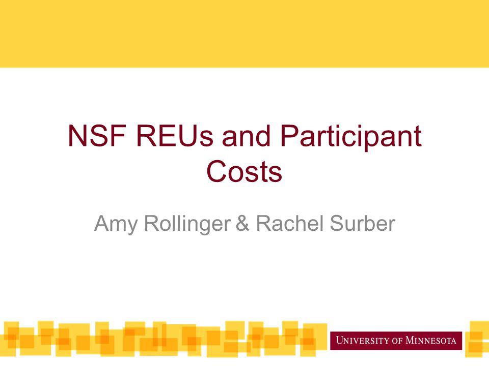 NSF REUs and Participant Costs Amy Rollinger & Rachel Surber