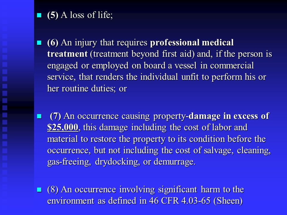 (5) A loss of life; (5) A loss of life; (6) An injury that requires professional medical treatment (treatment beyond first aid) and, if the person is