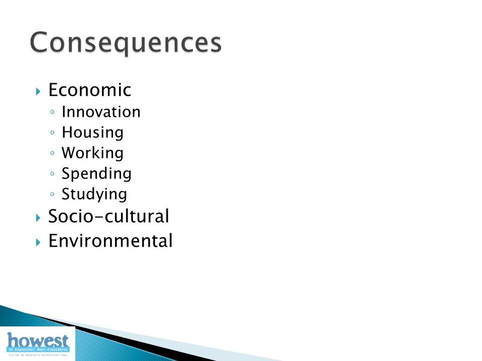  Economic ◦ Innovation ◦ Housing ◦ Working ◦ Spending ◦ Studying  Socio-cultural  Environmental