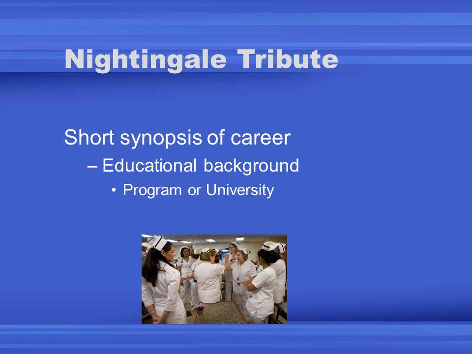 Nightingale Tribute Short synopsis of career –Educational background Program or University