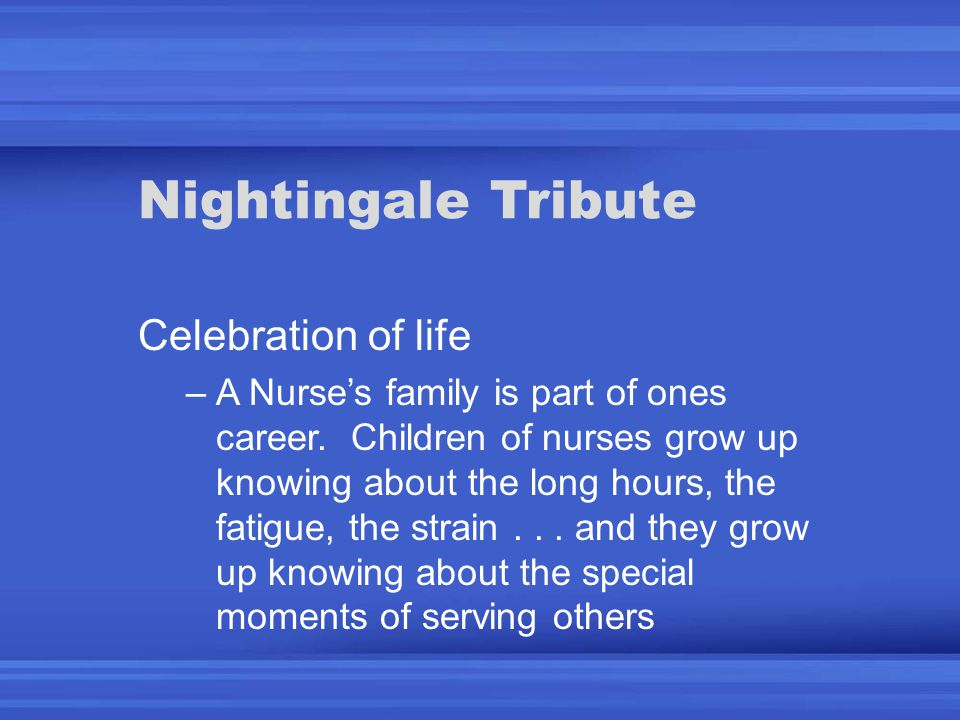 Nightingale Tribute Celebration of life –A Nurse's family is part of ones career.