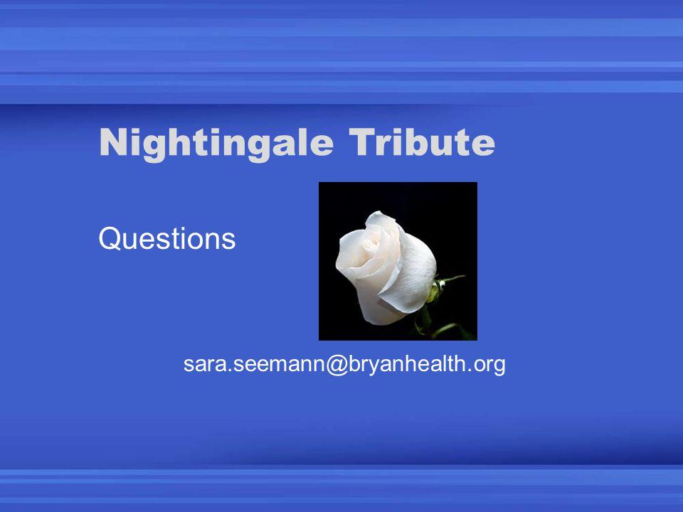 Nightingale Tribute Questions sara.seemann@bryanhealth.org