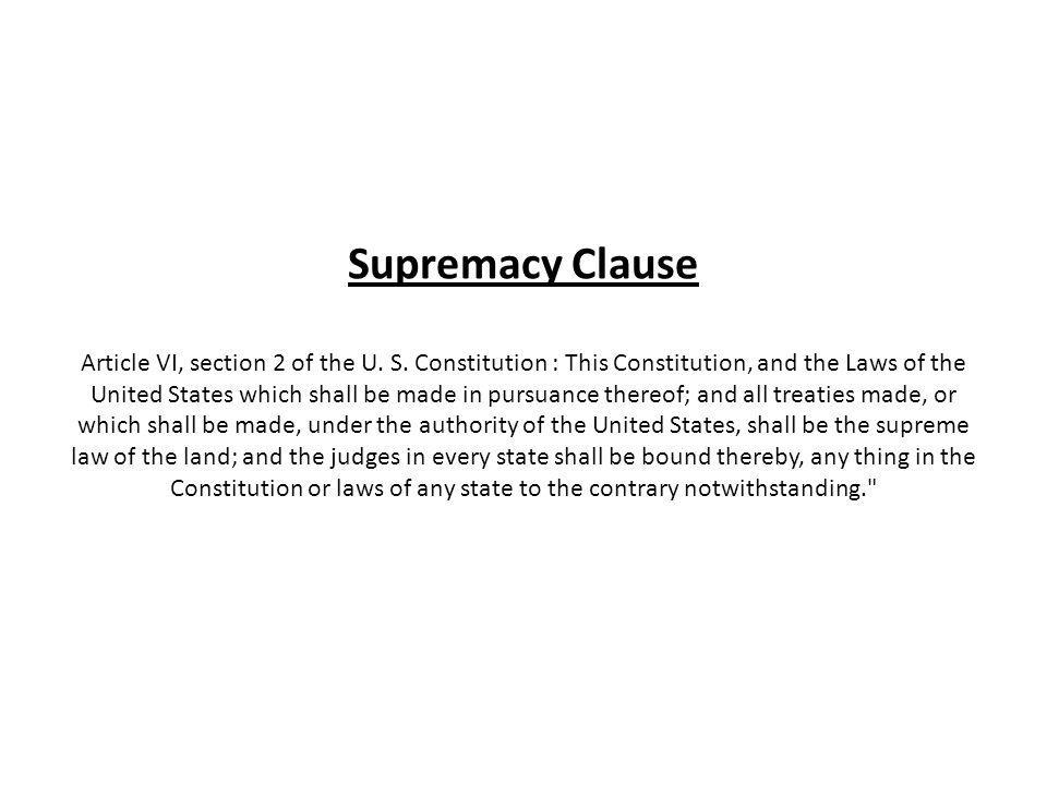 Supremacy Clause Article VI, section 2 of the U. S.