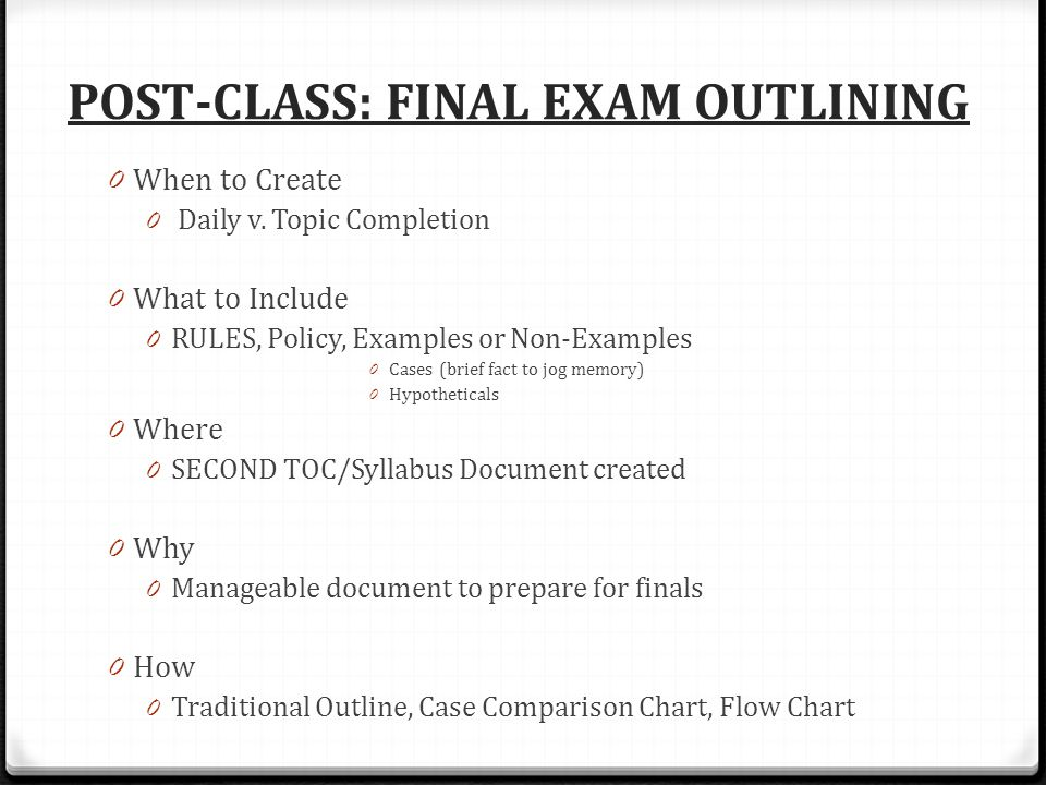 POST-CLASS: FINAL EXAM OUTLINING 0 When to Create 0 Daily v.