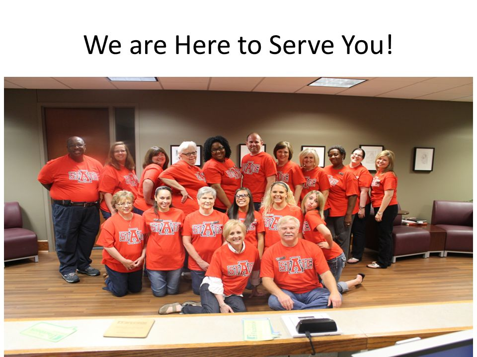 We are Here to Serve You!