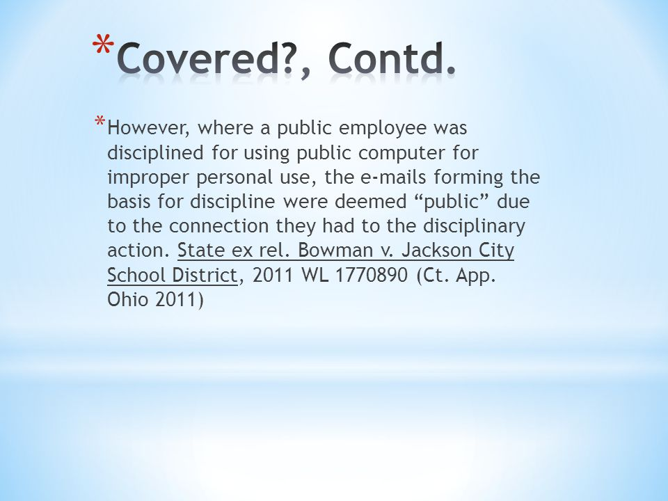 * However, where a public employee was disciplined for using public computer for improper personal use, the e-mails forming the basis for discipline were deemed public due to the connection they had to the disciplinary action.