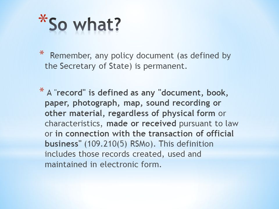 * Remember, any policy document (as defined by the Secretary of State) is permanent.