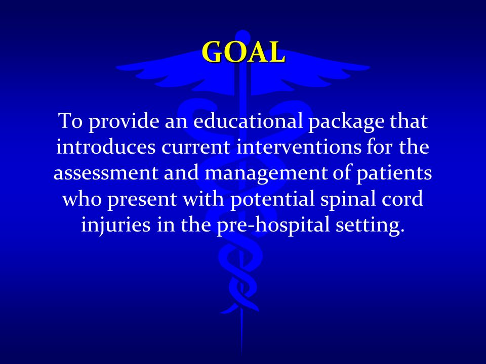 GOAL To provide an educational package that introduces current interventions for the assessment and management of patients who present with potential