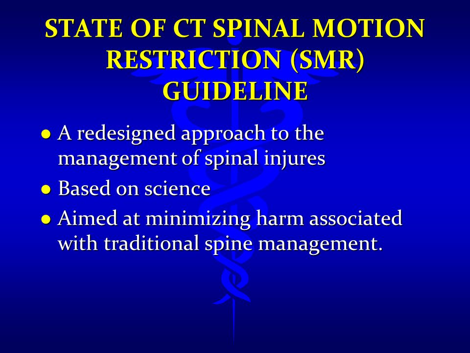l A redesigned approach to the management of spinal injures l Based on science l Aimed at minimizing harm associated with traditional spine management